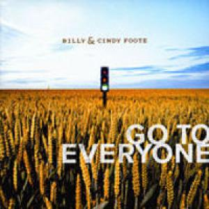 Go To Everyone by Billy Foote, Cindy Foote Chords and Sheet Music