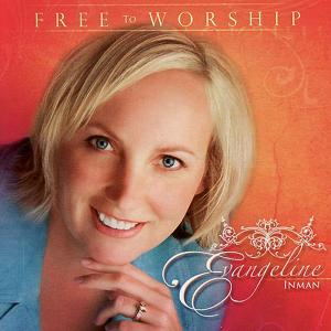 Free To Worship by Evangeline Inman Chords and Sheet Music
