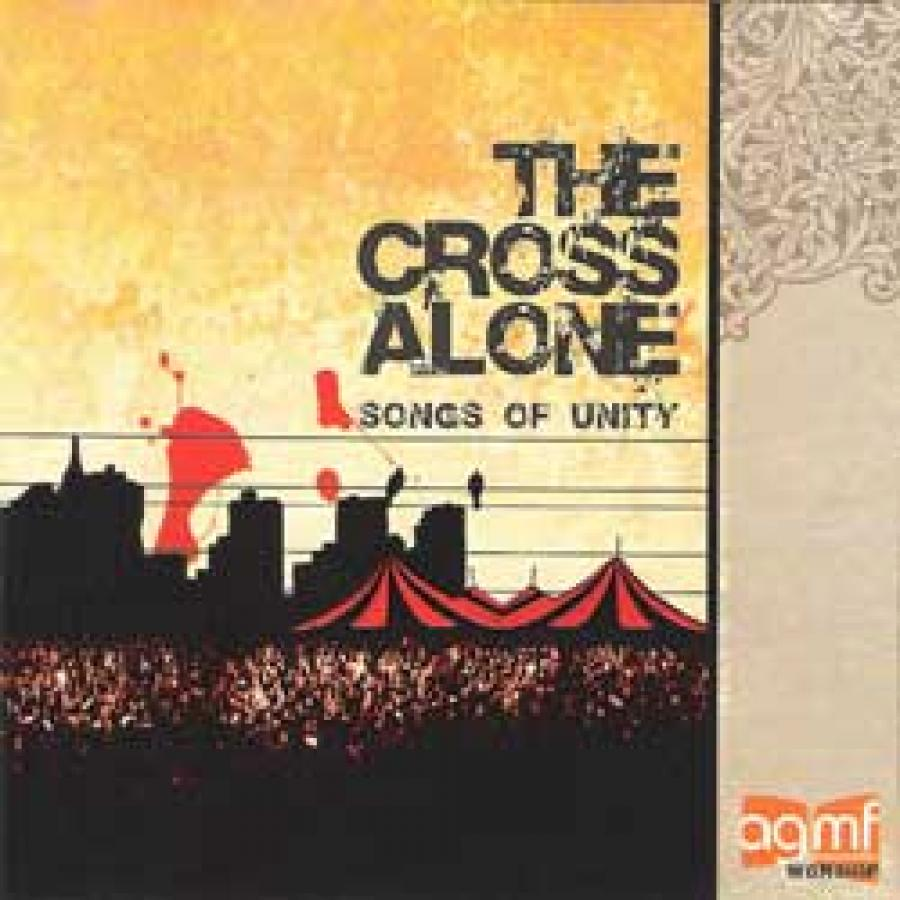 The Cross Alone: Songs Of Unity
