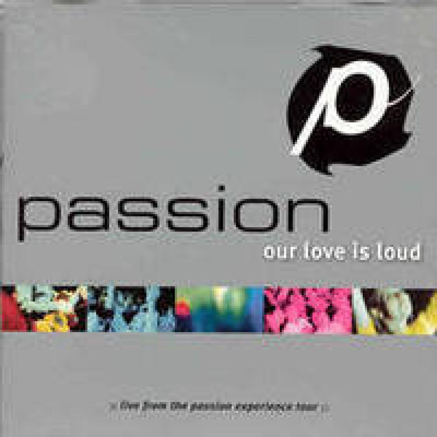 Passion: Our Love Is Loud