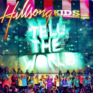 I Want The World To Know by Hillsong Kids Chords and Sheet Music