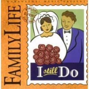 Family Life: I Still Do