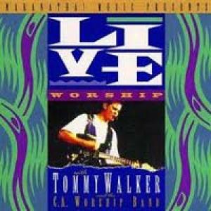 Live Worship - Tommy Walker