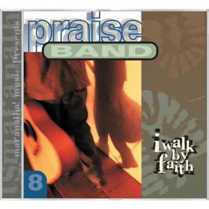 Praise Band 8 - I Walk By Faith