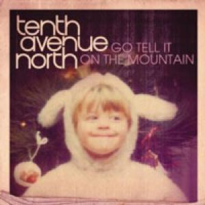 Go Tell It On The Mountain by Tenth Avenue North Chords and Sheet Music