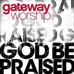 Praise Is The Offering by Gateway Worship Chords and Sheet Music