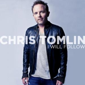 I Will Follow by Chris Tomlin Chords and Sheet Music