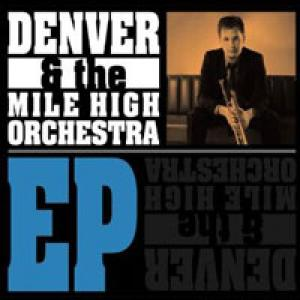 Denver And The Mile High Orchestra EP