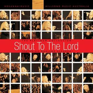 Shout To The Lord: The Platinum Collection Vol 1