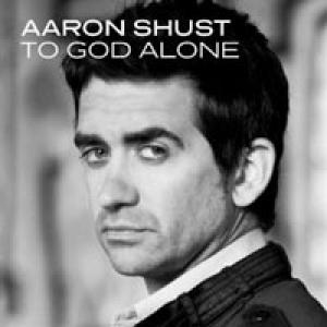 To God Alone by Aaron Shust Chords and Sheet Music