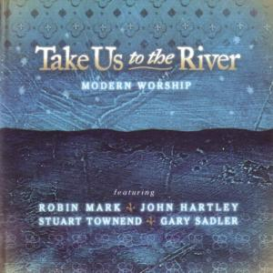 Take Us To The River  by Robin Mark Chords and Sheet Music