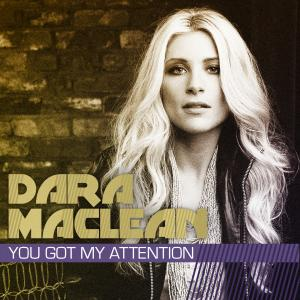 You Got My Attention by Dara Maclean Chords and Sheet Music
