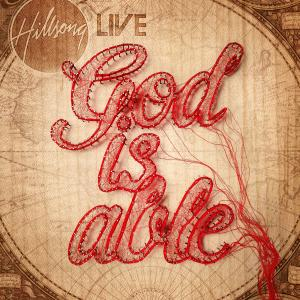 God Is Able by Hillsong Worship Chords and Sheet Music