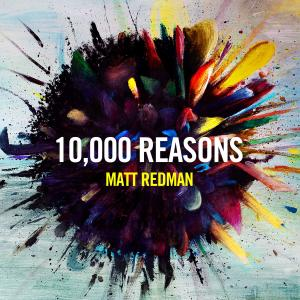 10000 Reasons (Bless The Lord) by Matt Redman, Passion Chords and Sheet Music