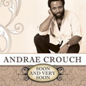 Soon And Very Soon by Andrae Crouch Chords and Sheet Music