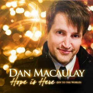 Hope Is Here (Joy To The World) by Dan Macaulay Chords and Sheet Music