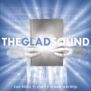 Hark The Glad Sound by Zac Hicks, Cherry Creek Worship Chords and Sheet Music