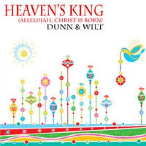 Heaven's King (Alleluia Christ Is Born) by Dunn and Wilt Chords and Sheet Music