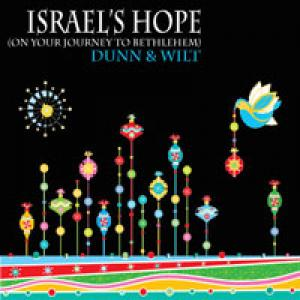 Israel's Hope (On Your Journey To Bethlehem) by Dunn and Wilt Chords and Sheet Music