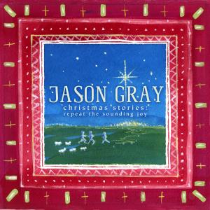 Gloria (The Song Of The Shepherds) by Jason Gray Chords and Sheet Music