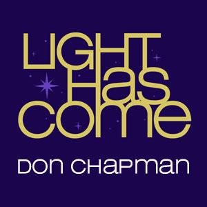Light Has Come (O Little Town) by Don Chapman Chords and Sheet Music