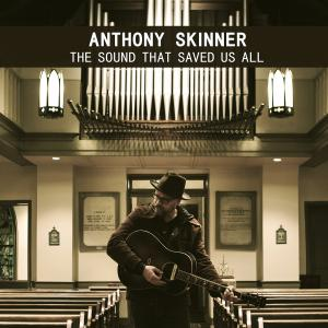 The Sound That Saved Us All by Anthony Skinner Chords and Sheet Music