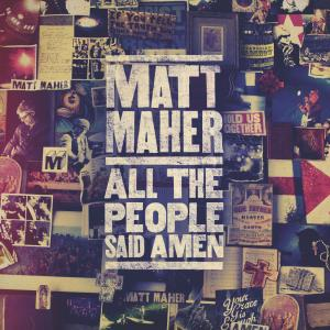 All The People Said Amen by Matt Maher Chords and Sheet Music