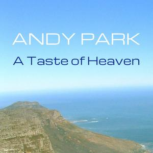 A Taste Of Heaven by Andy Park Chords and Sheet Music