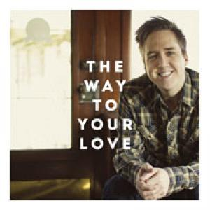 The Way To Your Love by Jeremy Horn Chords and Sheet Music