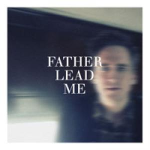 Father Lead Me by Jeremy Horn Chords and Sheet Music
