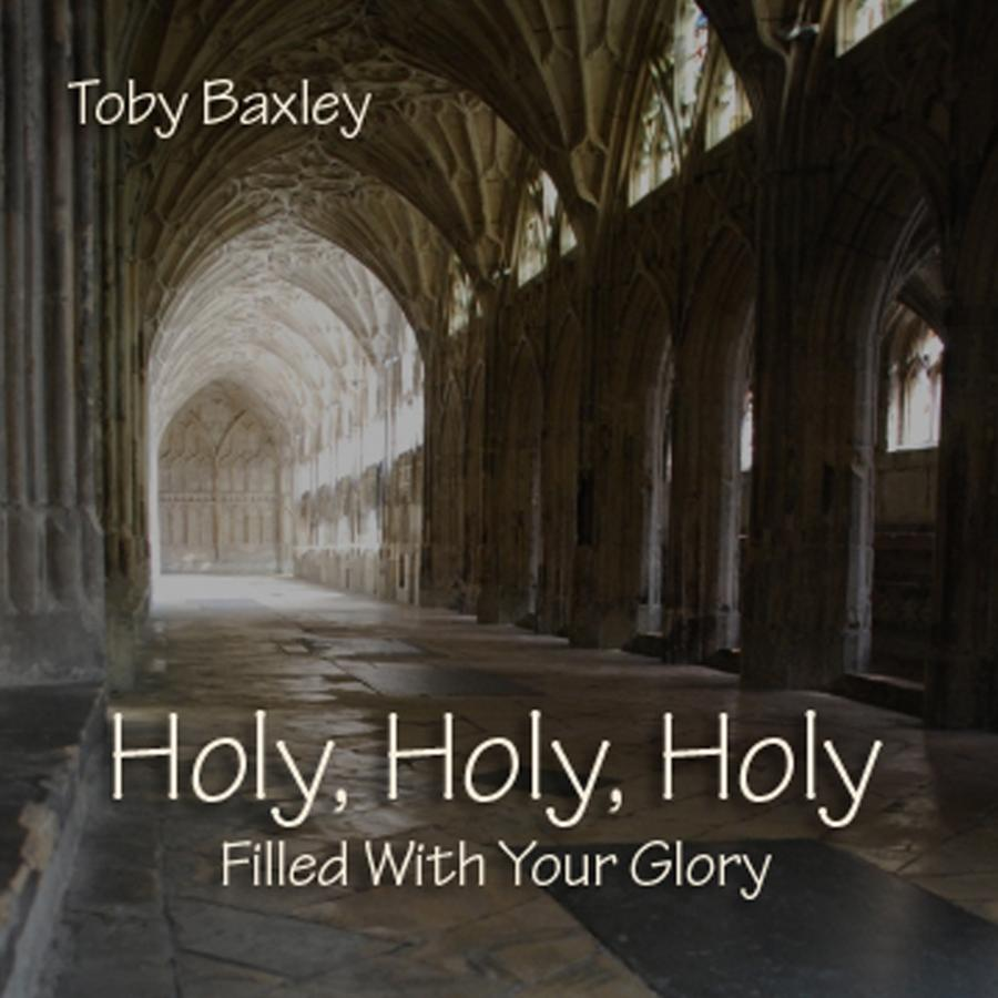 Holy Holy Holy: Filled With Your Glory
