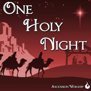 One Holy Night by Ascension Worship Chords and Sheet Music