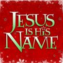 Jesus Is His Name