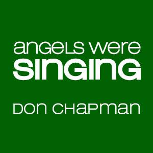 Angels Were Singing by Don Chapman Chords and Sheet Music