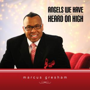 Angels We Have Heard On High by Marcus Gresham Chords and Sheet Music