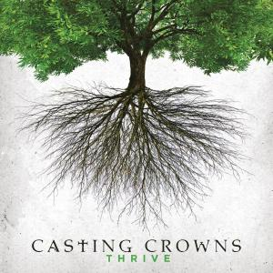 Thrive by Casting Crowns Chords and Sheet Music