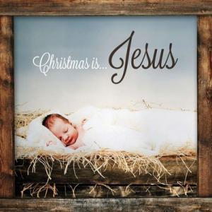 Christmas Is Jesus