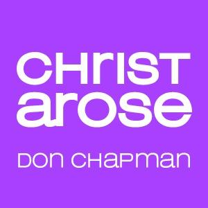 Christ Arose by Don Chapman Chords and Sheet Music