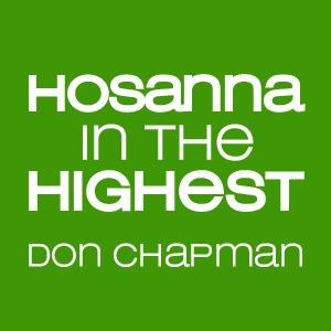 Hosanna In The Highest by Don Chapman Chords and Sheet Music