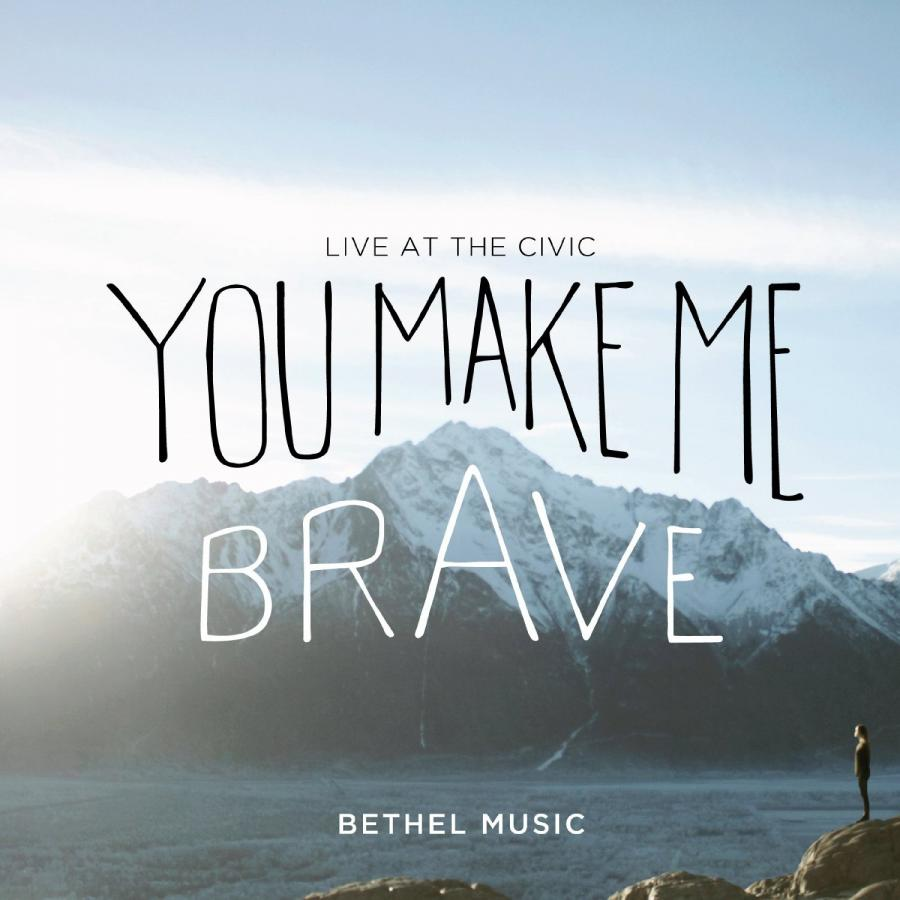 You Make Me Brave - Live At The Civic