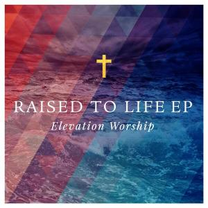 Raised To Life by Elevation Worship Chords and Sheet Music