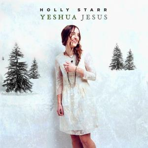 Yeshua Jesus by Holly Starr Chords and Sheet Music