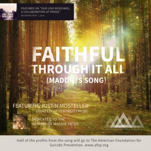Faithful Through It All (Maddie's Song) by A Thousand Hills Music, Justin Mosteller Chords and Sheet Music