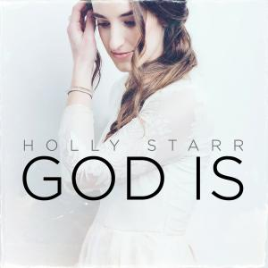 God Is by Holly Starr Chords and Sheet Music