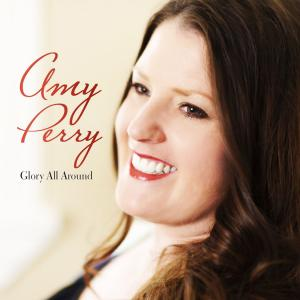 Glory All Around by Amy Perry Chords and Sheet Music