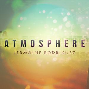 Atmosphere by Jermaine Rodriguez Chords and Sheet Music