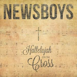 Hallelujah For The Cross by Newsboys Chords and Sheet Music