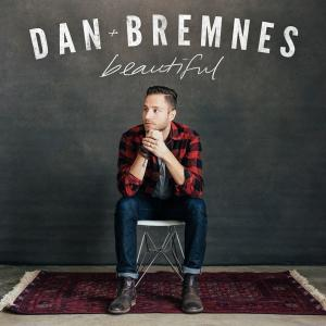Beautiful by Dan Bremnes Chords and Sheet Music