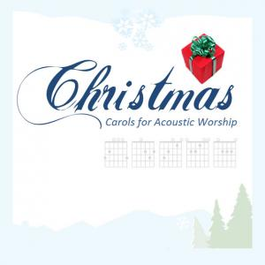 Christmas Carols For Acoustic Worship
