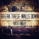 Break These Walls Down